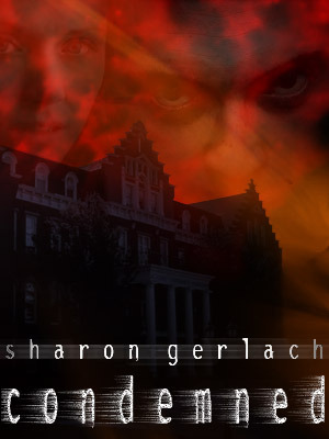 Condemned by Sharon Gerlach