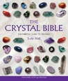 The Crystal Bible: A Definitive Guide to Crystals