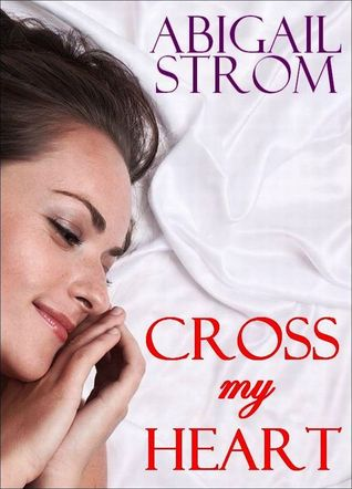 Cross My Heart by Abigail Strom