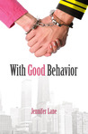 With Good Behavior by Jennifer Lane
