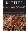 Battles Of The Medieval World 1000-1500 by Kelly DeVries