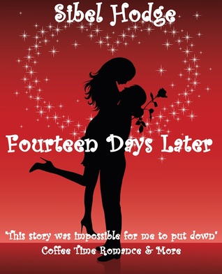 Fourteen Days Later by Sibel Hodge