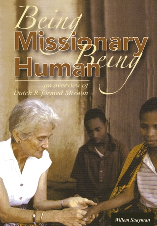 Being missionary, being human by Willem Saayman