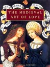 The Medieval Art of Love by Michael Camille