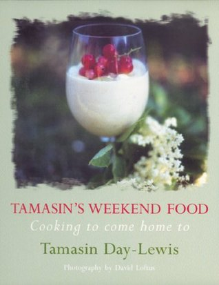 Tamasin's Weekend Food by Tamasin ay-Lewis
