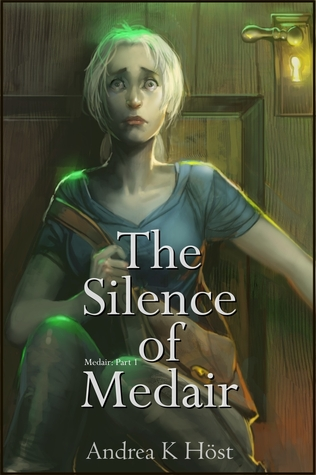 The Silence of Medair by Andrea K. Höst