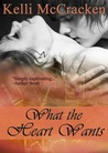What the Heart Wants by Kelli McCracken