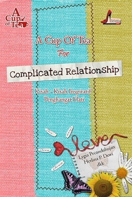 A Cup of Tea for Complicated Relationship by Herlina P. Dewi
