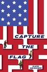 Capture the Flag by Kate Messner