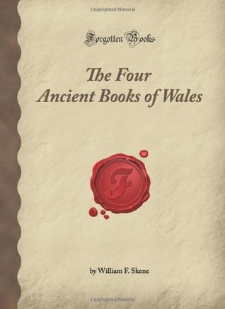 The Four Ancient Books of Wales by William Forbes Skene