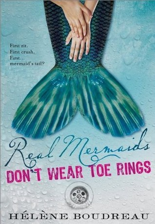 Real Mermaids Dont Wear Toe Rings by Helene Boudreau