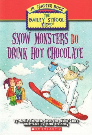 Snow Monsters Do Drink Hot Chocolate by Marcia Thornton Jones