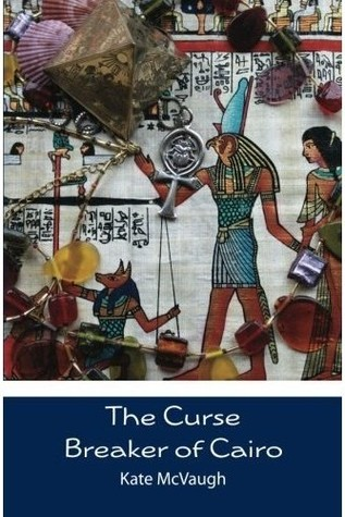 The Curse Breaker of Cairo by Kate McVaugh
