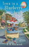 Town in a Blueberry Jam by B.B. Haywood