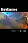 Grey Engines by Gareth  Lewis
