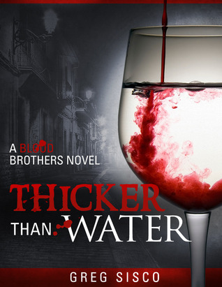 Thicker Than Water (Blood Brothers, #1)