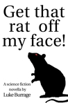 Get that rat off my face!