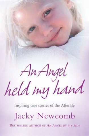 An Angel Held My Hand by Jacky Newcomb