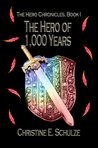 The Hero of 1000 Years (The Hero Chronicles, #1)