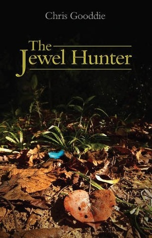 The Jewel Hunter by Chris Gooddie