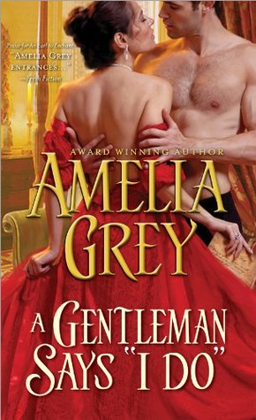 "A Gentleman Says ""I Do"" by Amelia Grey"