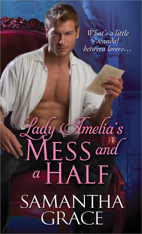 Lady Amelia's Mess and a Half by Samantha Grace