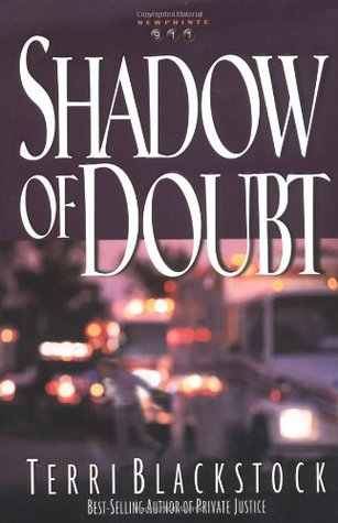 Shadow of Doubt by Terri Blackstock