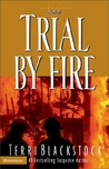 Trial by Fire by Terri Blackstock