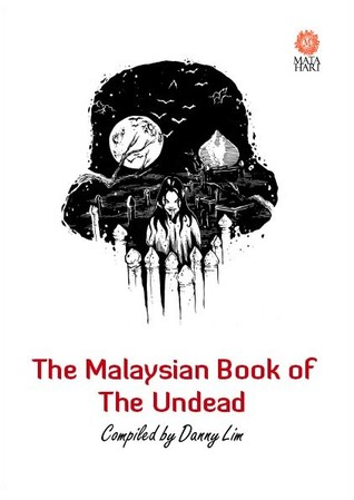 The Malaysian Book of the Undead by Danny Lim
