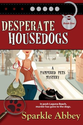 Desperate Housedogs (Mystery #1)