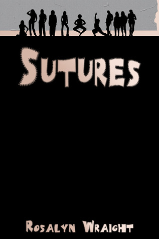 Sutures by Rosalyn Wraight