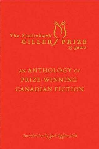 The Scotiabank Giller Prize 15 Years by Jack Rabinovich