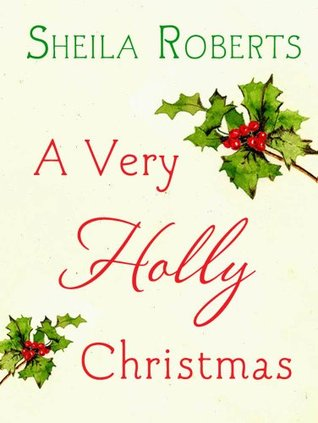 A Very Holly Christmas by Sheila Roberts