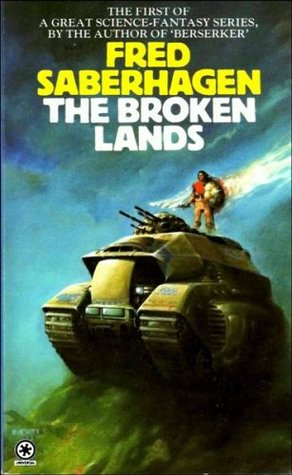 The Broken Lands (Empire of the East #1) by Fred Saberhagen