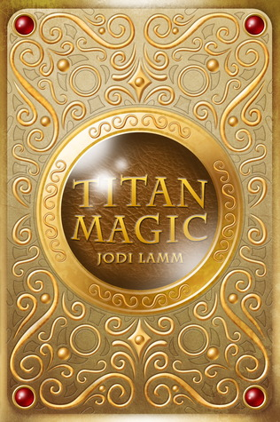 Titan Magic by Jodi Lamm