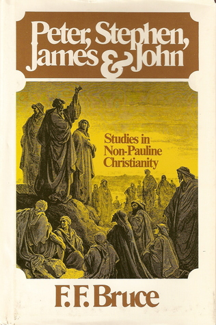 Peter, Stephen, James, and John by F.F. Bruce