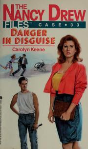 Danger in Disguise (Nancy Drew Files, #33)