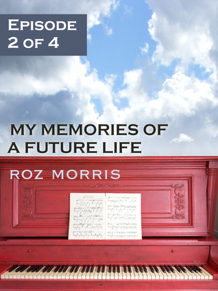 My Memories of a Future Life - episode 2 Rachmaninov and Ruin by Roz Morris