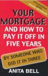 Your Mortgage and How to Pay It Off in 5 years by Someone Who Did it in 3
