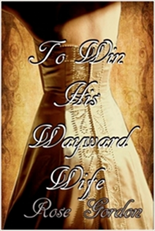 To Win His Wayward Wife (Scandalous Sisters #3)