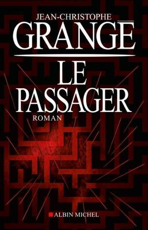 Le Passager by Jean-Christophe Grangé