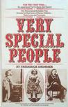 Very Special People: The Struggles, Loves and Triumphs of Human Oddities