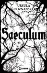 Saeculum by Ursula Poznanski