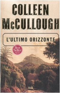 L'ultimo orizzonte by Colleen McCullough