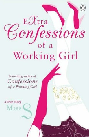 Extra Confessions Of A Working Girl by Miss S.