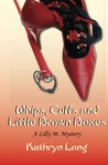 Whips, Cuffs, and Little Brown Boxes - A Lilly M Mystery