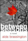 Between Seasons by Aida Brassington