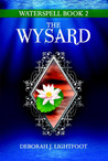 The Wysard by Deborah J. Lightfoot