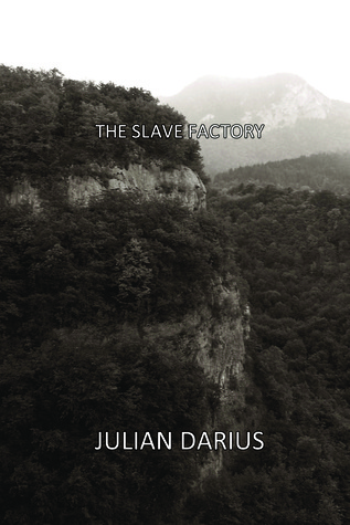 The Slave Factory by Julian Darius