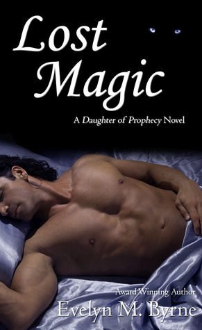 Lost Magic (Daughter of Prophecy, Book #3 by Evelyn M. Byrne
